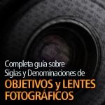 Guía Completa de Siglas de Objetivos Fotográficos