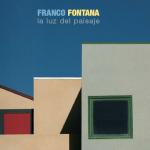 Franco Fontana: La luz del paisaje