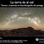 La tierra en el cielo: conferencia sobre astrofotografía del paisaje por Manel Soria